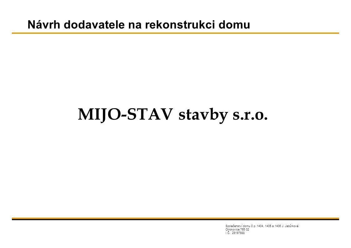 MIJO-STAV stavby s.r.o.Návrh dodavatele na rekonstrukci domu Společenství domu č.p.