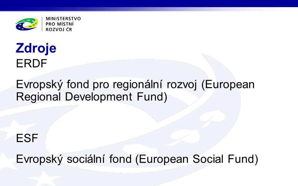 ERDF Evropský fond pro regionální rozvoj (European Regional Development Fund) ESF Evropský sociální fond (European Social Fund) Zdroje