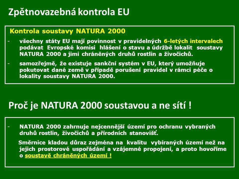 Zpětnovazebná kontrola EU Kontrola soustavy NATURA 2000 -všechny státy EU mají povinnost v pravidelných 6-letých intervalech podávat Evropské komisi h