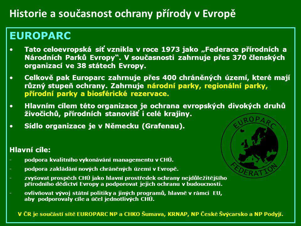 """Historie a současnost ochrany přírody v Evropě EUROPARC Tato celoevropská síť vznikla v roce 1973 jako """"Federace přírodních a Národních Parků Evropy""""."""