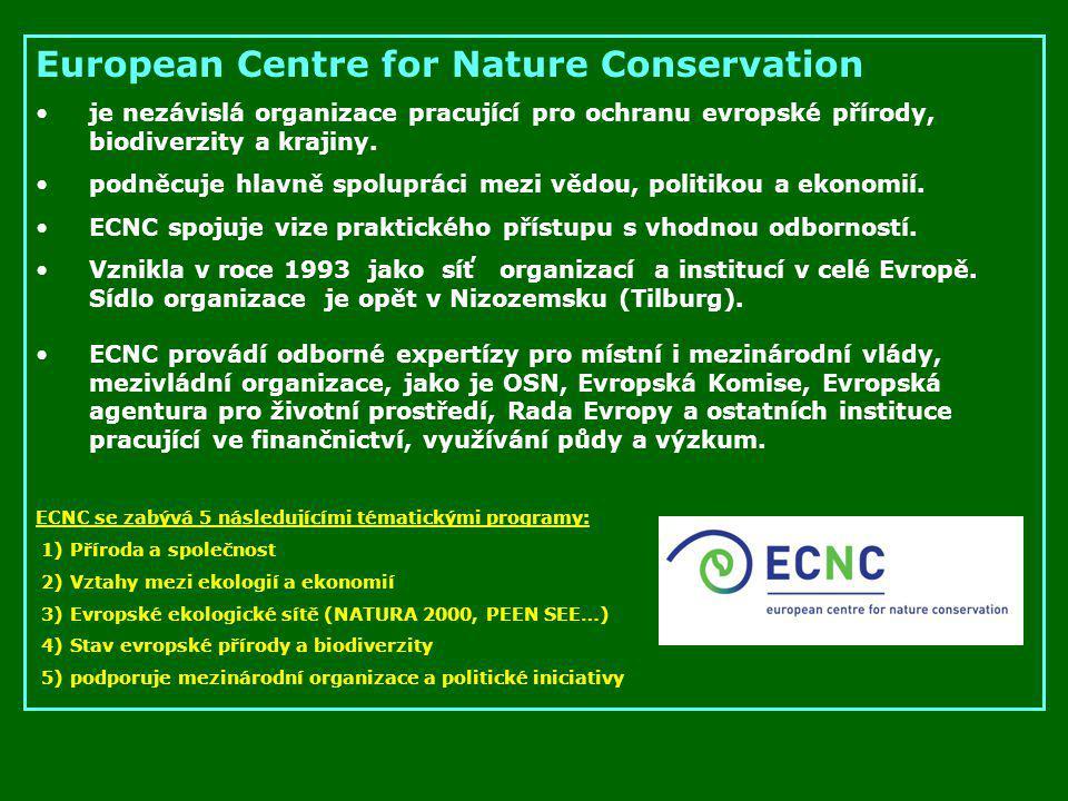 European Centre for Nature Conservation je nezávislá organizace pracující pro ochranu evropské přírody, biodiverzity a krajiny. podněcuje hlavně spolu