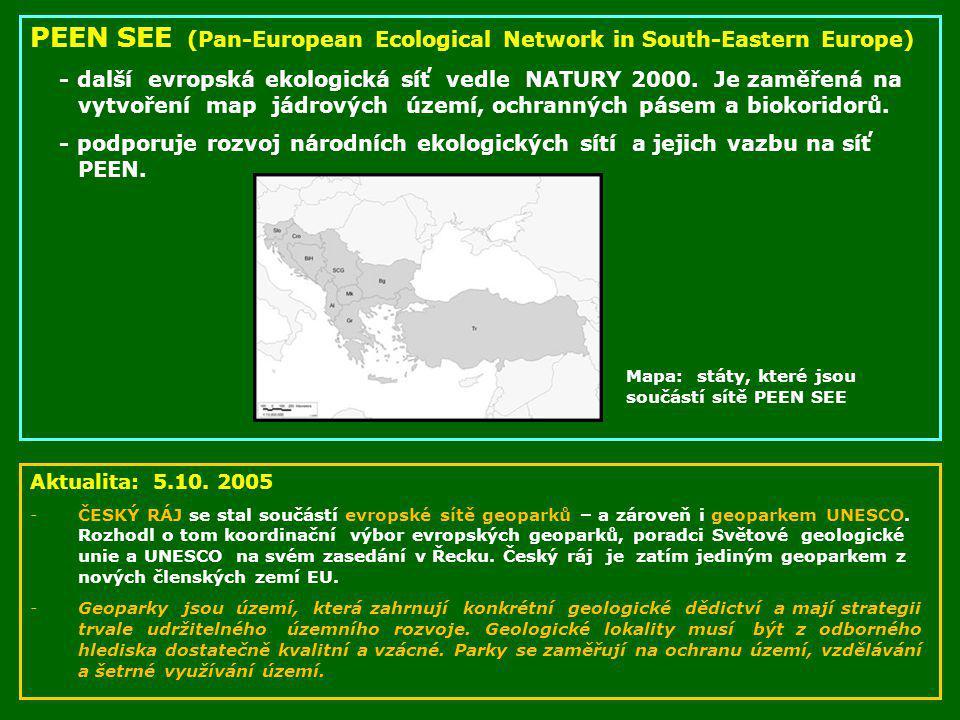 PEEN SEE (Pan-European Ecological Network in South-Eastern Europe) - další evropská ekologická síť vedle NATURY 2000. Je zaměřená na vytvoření map jád