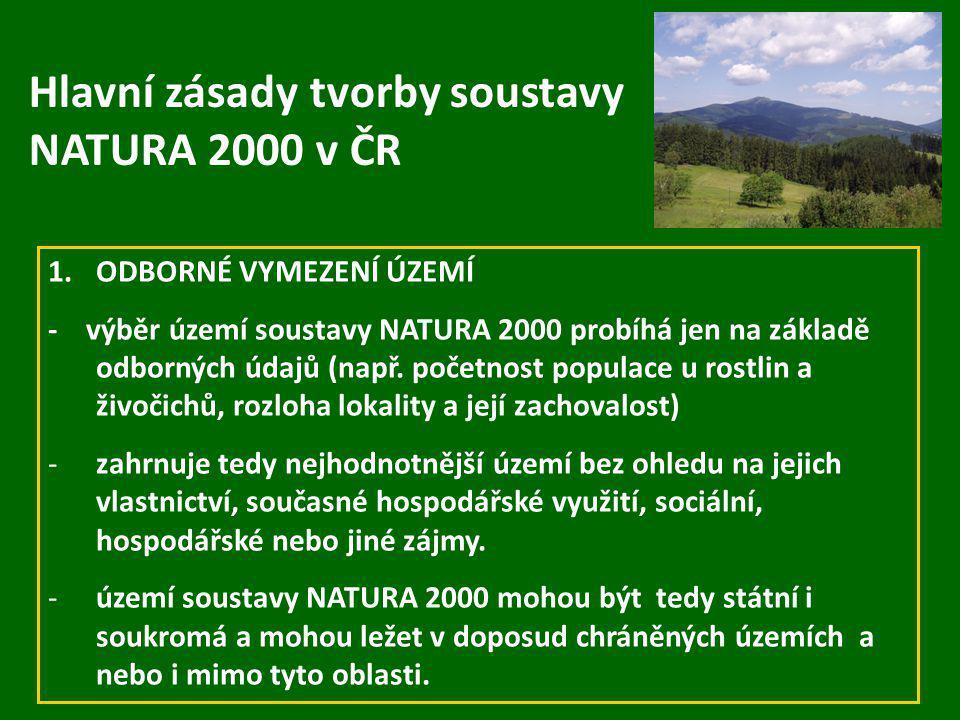 Hlavní zásady tvorby soustavy NATURA 2000 v ČR 1.ODBORNÉ VYMEZENÍ ÚZEMÍ - výběr území soustavy NATURA 2000 probíhá jen na základě odborných údajů (nap