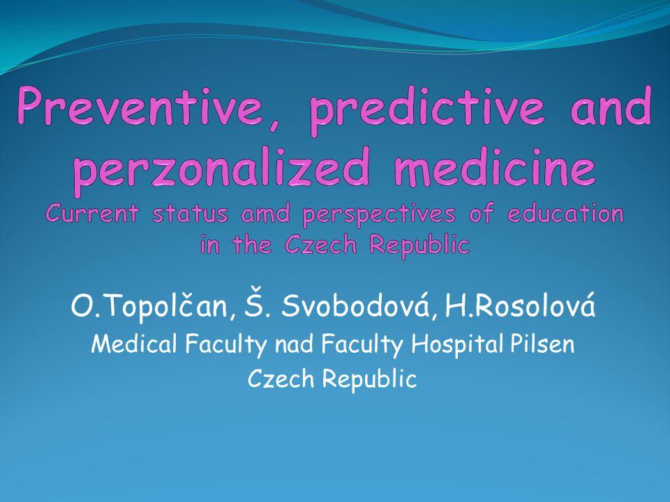 O.Topolčan, Š. Svobodová, H.Rosolová Medical Faculty nad Faculty Hospital Pilsen Czech Republic