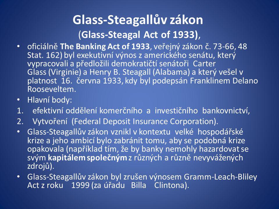 Glass-Steagallův zákon (Glass-Steagal Act of 1933), oficiálně The Banking Act of 1933, veřejný zákon č. 73-66, 48 Stat. 162) byl exekutivní výnos z am