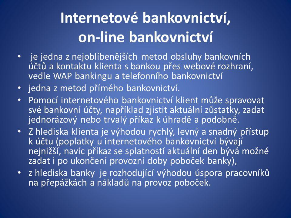 Internetové bankovnictví, on-line bankovnictví je jedna z nejoblíbenějších metod obsluhy bankovních účtů a kontaktu klienta s bankou přes webové rozhr