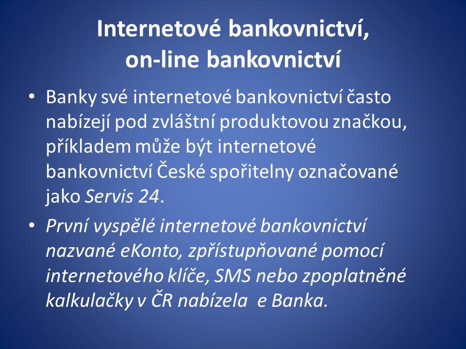 Internetové bankovnictví, on-line bankovnictví Banky své internetové bankovnictví často nabízejí pod zvláštní produktovou značkou, příkladem může být