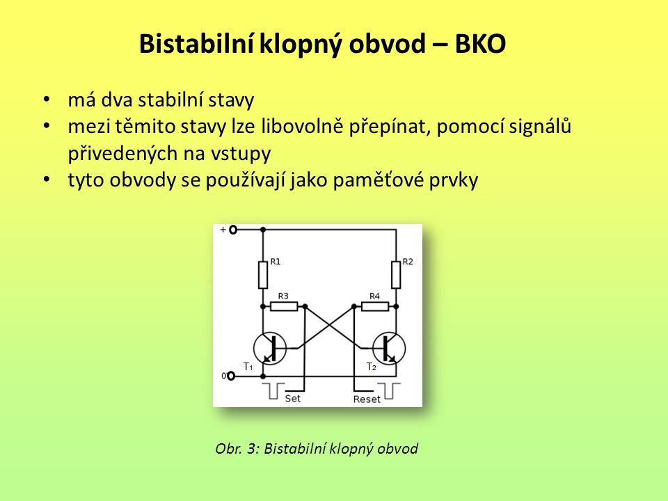 Bistabilní klopný obvod – BKO má dva stabilní stavy mezi těmito stavy lze libovolně přepínat, pomocí signálů přivedených na vstupy tyto obvody se použ