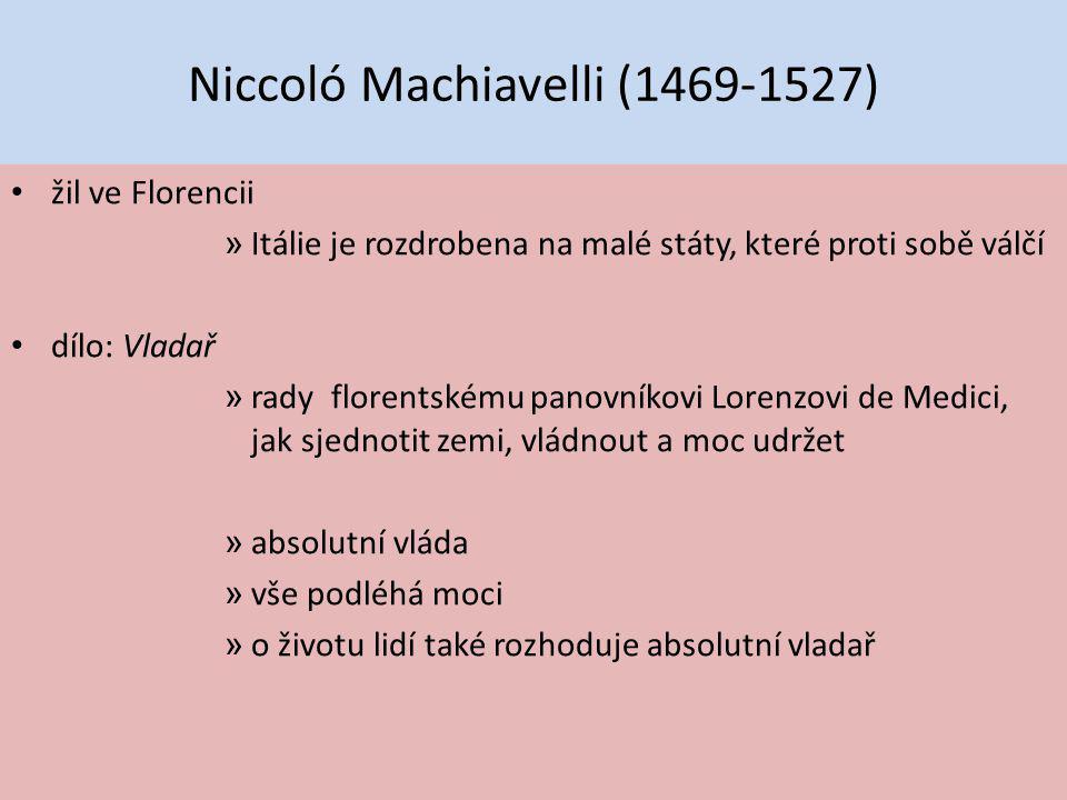 Niccoló Machiavelli (1469-1527) žil ve Florencii » Itálie je rozdrobena na malé státy, které proti sobě válčí dílo: Vladař » rady florentskému panovní