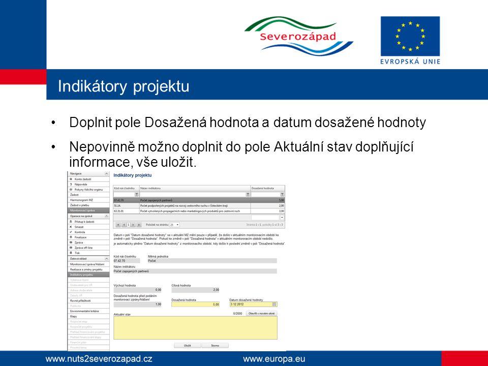 Indikátory projektu Doplnit pole Dosažená hodnota a datum dosažené hodnoty Nepovinně možno doplnit do pole Aktuální stav doplňující informace, vše uložit.