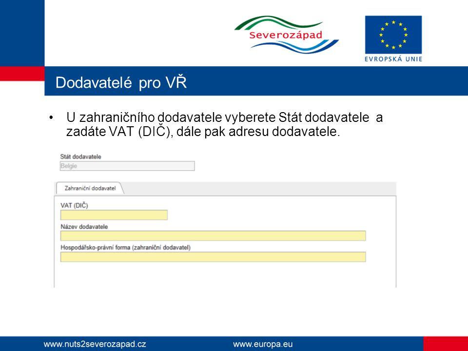 Dodavatelé pro VŘ U zahraničního dodavatele vyberete Stát dodavatele a zadáte VAT (DIČ), dále pak adresu dodavatele.