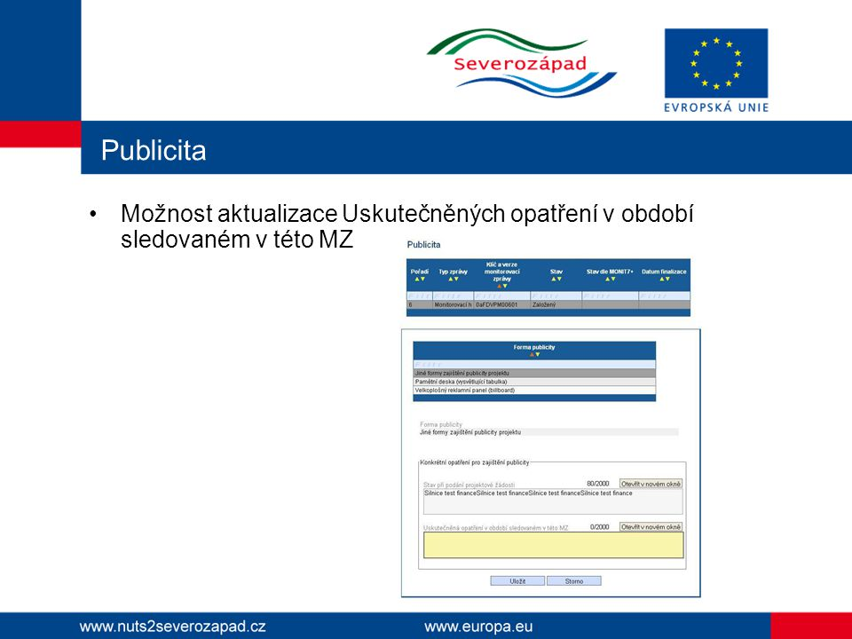 Publicita Možnost aktualizace Uskutečněných opatření v období sledovaném v této MZ