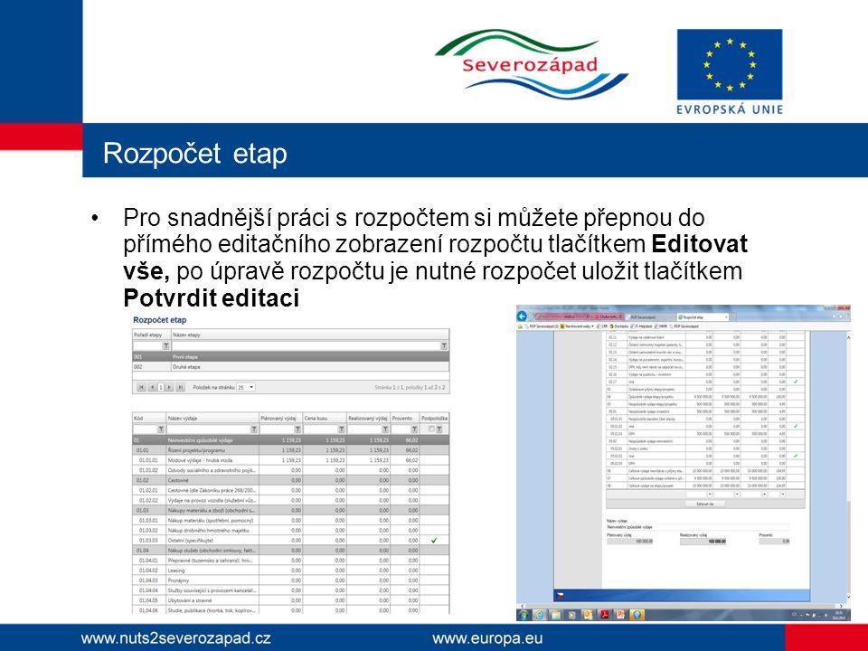 Rozpočet etap Pro snadnější práci s rozpočtem si můžete přepnou do přímého editačního zobrazení rozpočtu tlačítkem Editovat vše, po úpravě rozpočtu je nutné rozpočet uložit tlačítkem Potvrdit editaci
