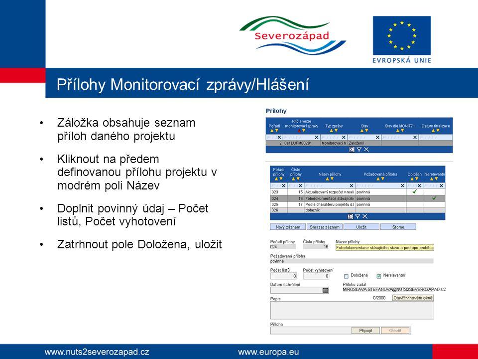 Přílohy Monitorovací zprávy/Hlášení Záložka obsahuje seznam příloh daného projektu Kliknout na předem definovanou přílohu projektu v modrém poli Název