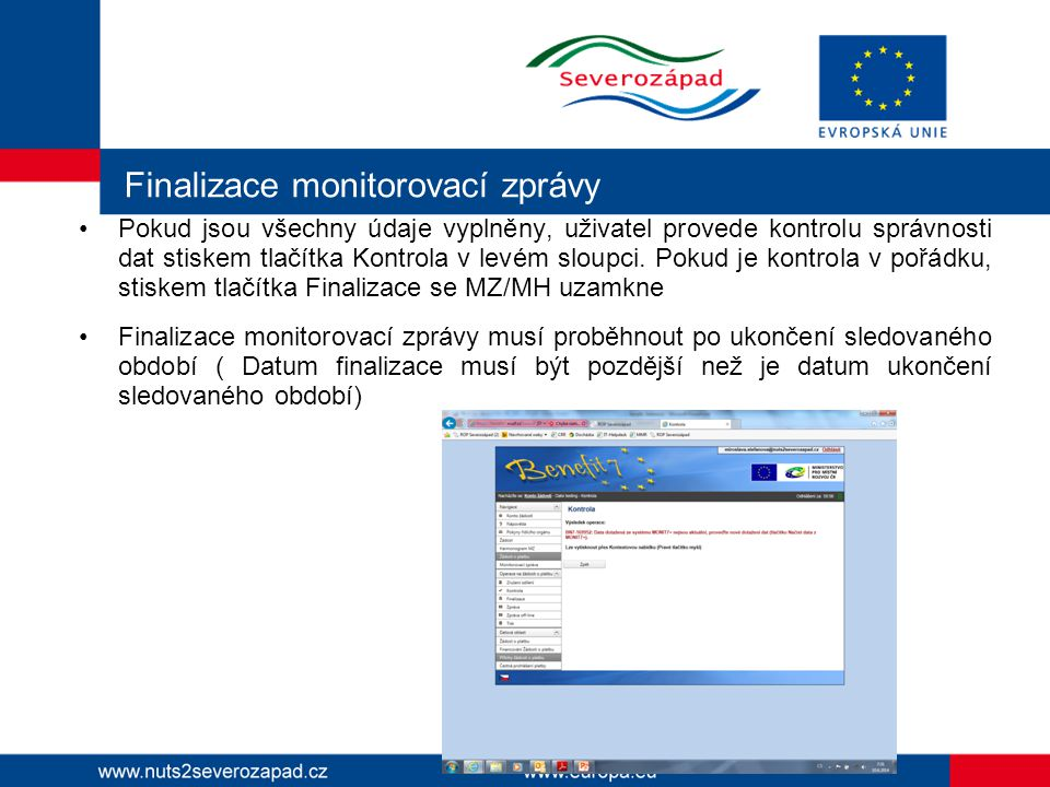 Finalizace monitorovací zprávy Pokud jsou všechny údaje vyplněny, uživatel provede kontrolu správnosti dat stiskem tlačítka Kontrola v levém sloupci.