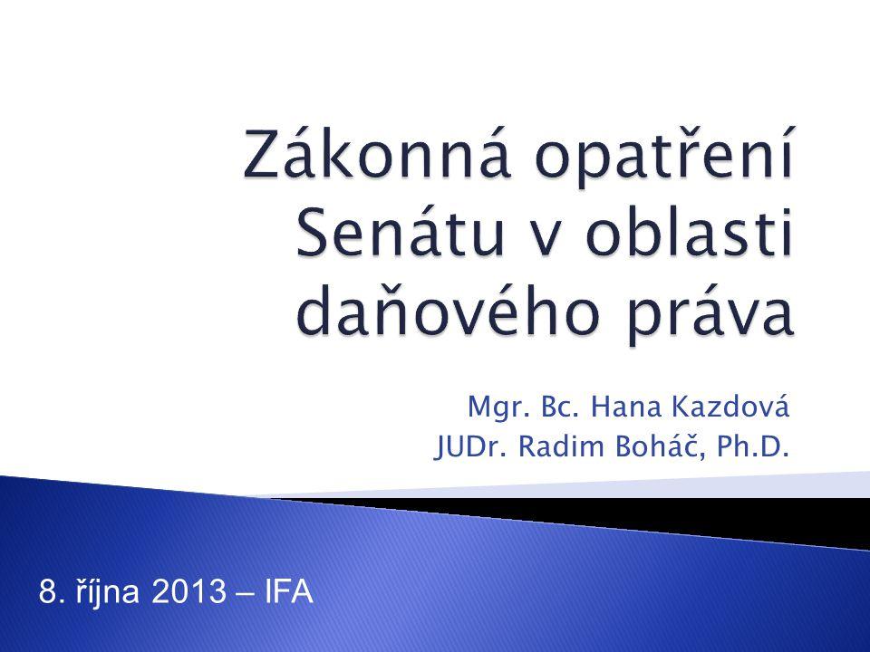 Mgr. Bc. Hana Kazdová JUDr. Radim Boháč, Ph.D. 8. října 2013 – IFA