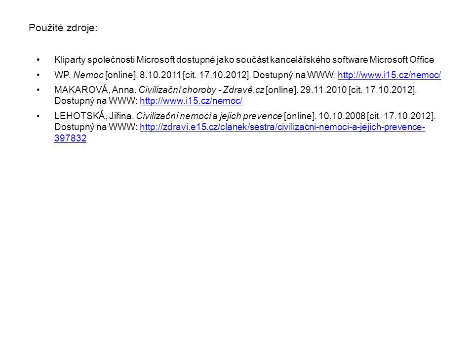 Použité zdroje: Kliparty společnosti Microsoft dostupné jako součást kancelářského software Microsoft Office WP. Nemoc [online]. 8.10.2011 [cit. 17.10