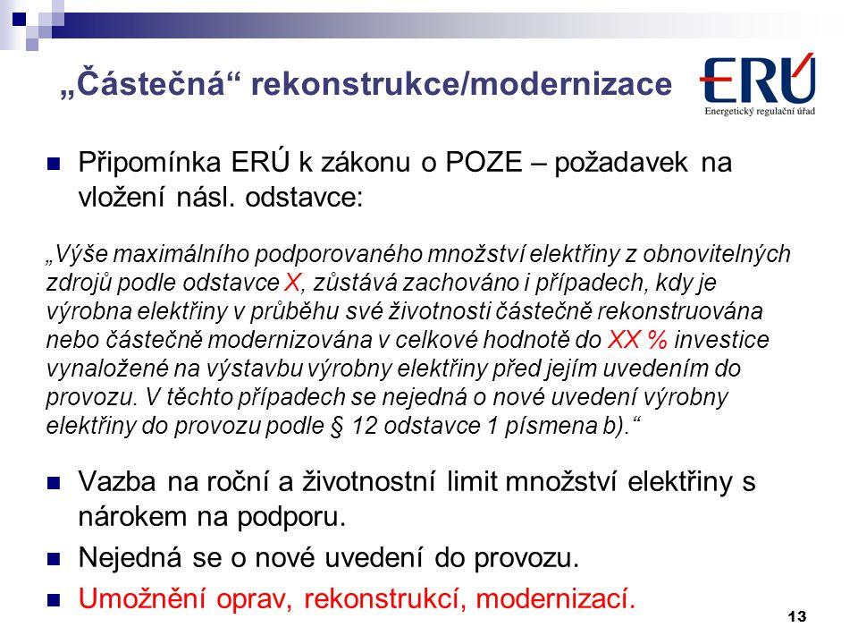 13 Připomínka ERÚ k zákonu o POZE – požadavek na vložení násl.