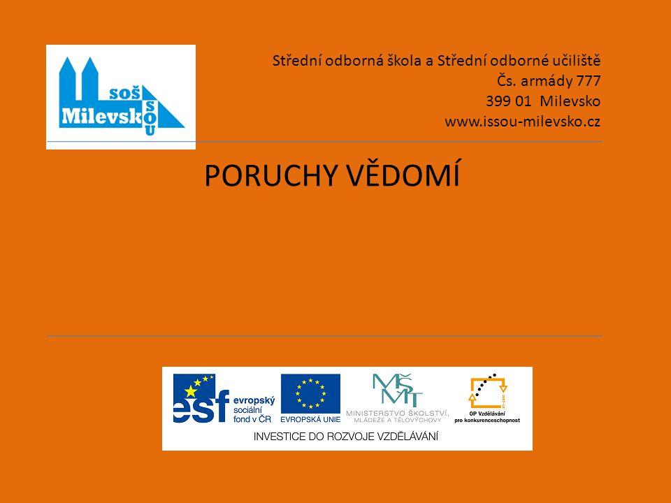 PORUCHY VĚDOMÍ Střední odborná škola a Střední odborné učiliště Čs.