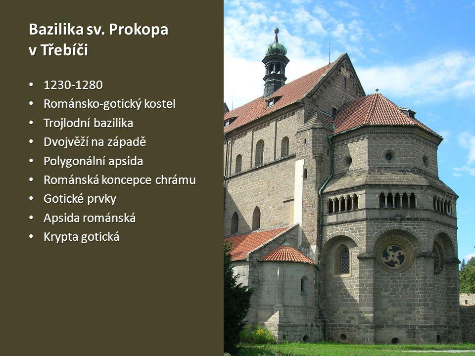 Bazilika sv. Prokopa v Třebíči 1230-1280 1230-1280 Románsko-gotický kostel Románsko-gotický kostel Trojlodní bazilika Trojlodní bazilika Dvojvěží na z