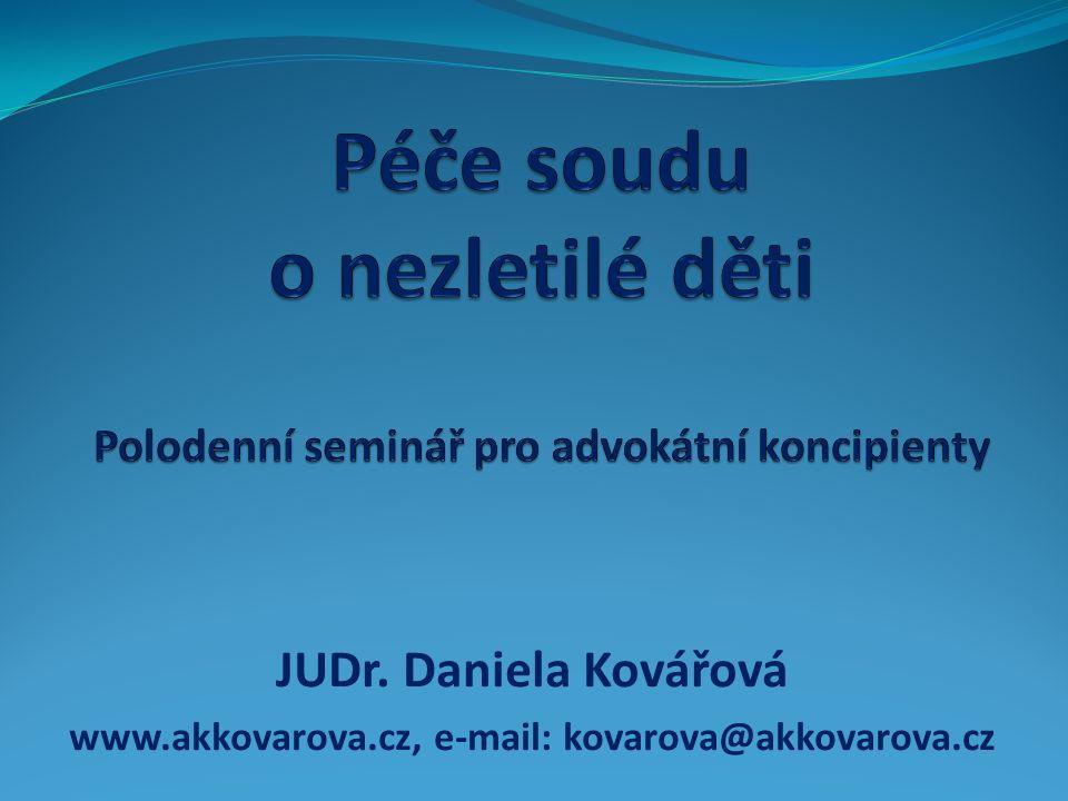 JUDr. Daniela Kovářová www.akkovarova.cz, e-mail: kovarova@akkovarova.cz