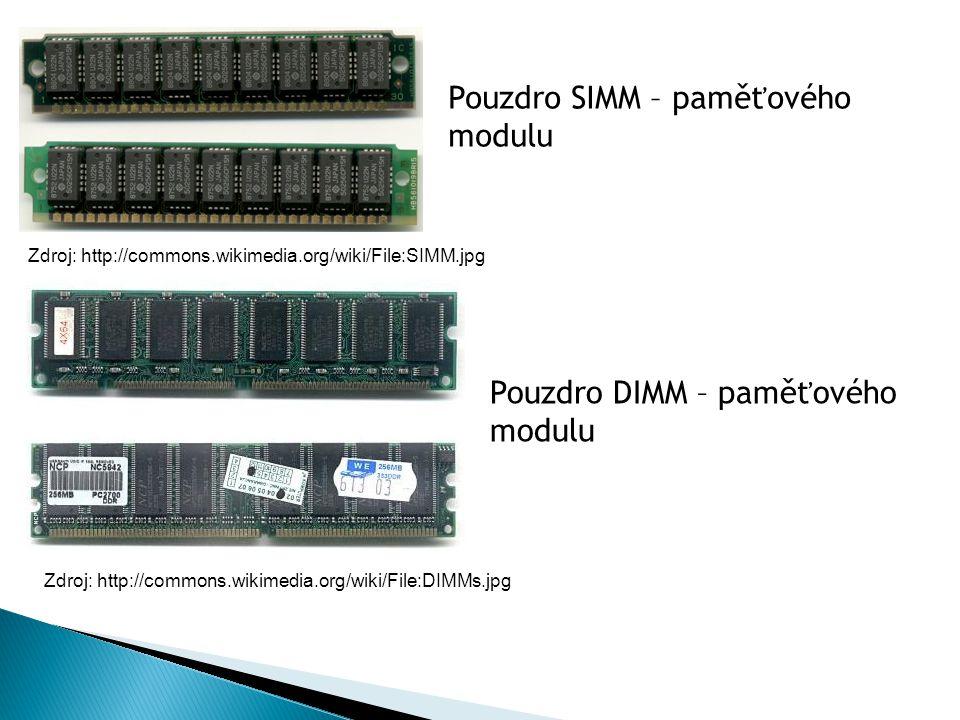 Pouzdro SIMM – paměťového modulu Zdroj: http://commons.wikimedia.org/wiki/File:SIMM.jpg Pouzdro DIMM – paměťového modulu Zdroj: http://commons.wikimedia.org/wiki/File:DIMMs.jpg