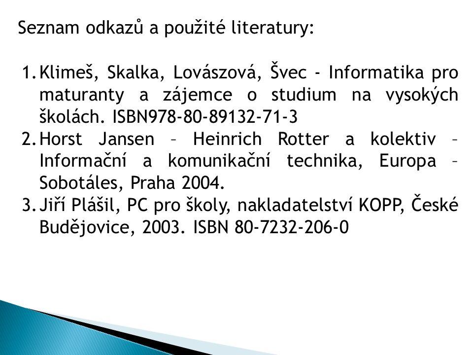 1.Klimeš, Skalka, Lovászová, Švec - Informatika pro maturanty a zájemce o studium na vysokých školách.