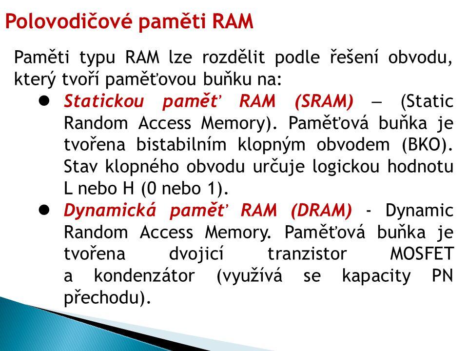 3.Paměť typu EEPROM je typ paměti určený: a)pro zápis a čtení dat, data lze mazat elektrickým signálem b)pro zápis a čtení dat, data lze mazat pomocí ultrafialového záření c)pro zápis a čtení dat, data po zápisu nelze mazat 4.Paměť typu SRAM: a)synchronní paměť – tato paměť pracuje na stejném taktovacím kmitočtu paměťové sběrnice na základní desce b)paměť přenáší data jak během náběžné, tak sestupné hrany hodinového impulsu c)jedná se o společnou paměť RAM pro data