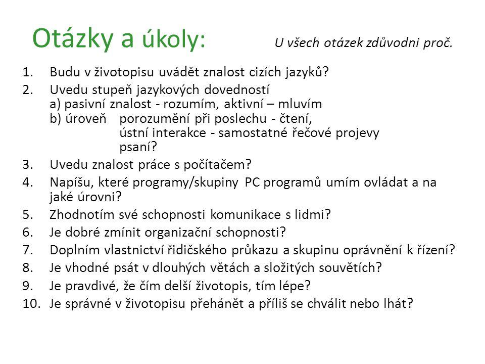 Otázky a úkoly: U všech otázek zdůvodni proč.1.Budu v životopisu uvádět znalost cizích jazyků.