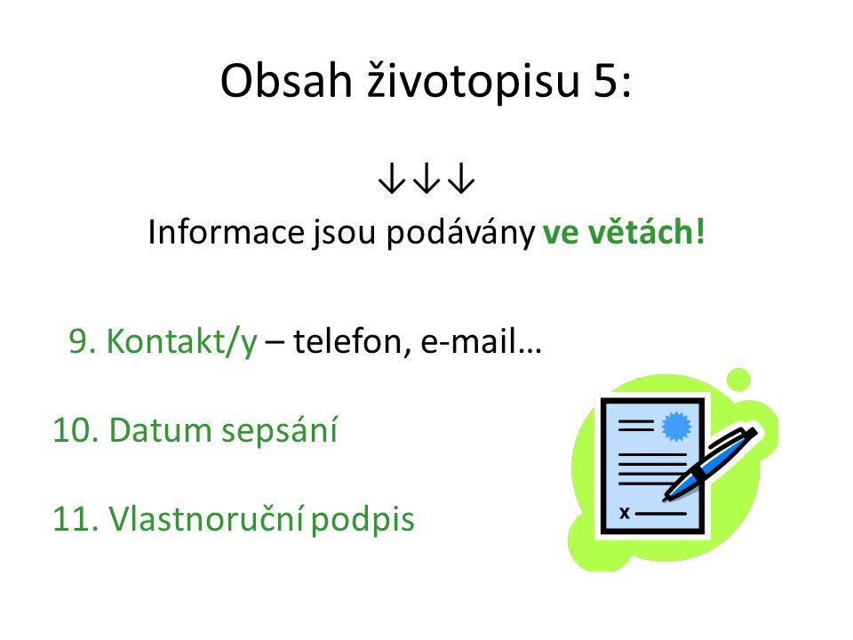 Obsah životopisu 5: ↓↓↓ Informace jsou podávány ve větách.