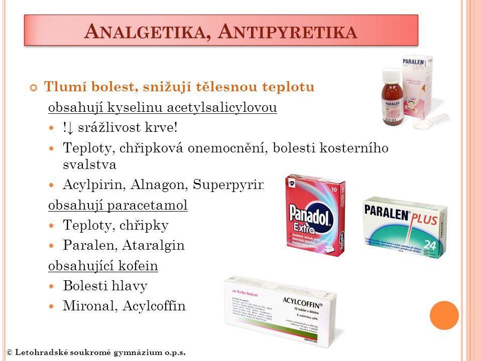 A NALGETIKA, A NTIPYRETIKA Tlumí bolest, snižují tělesnou teplotu obsahují kyselinu acetylsalicylovou !↓ srážlivost krve.