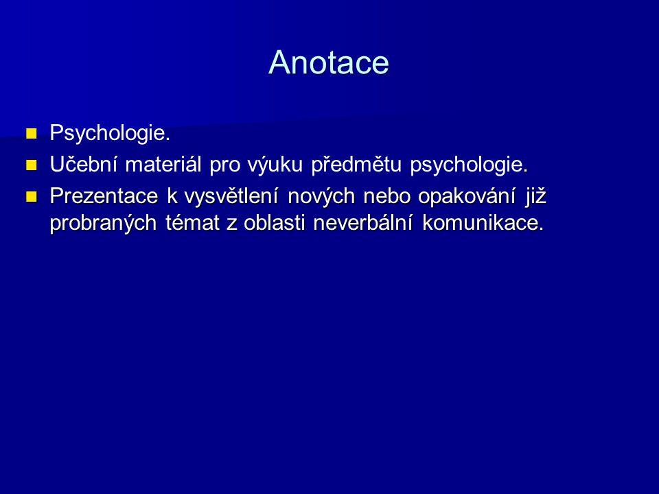 Anotace Psychologie.. Učební materiál pro výuku předmětu psychologie. Prezentace k vysvětlení nových nebo opakování již probraných témat z oblasti nev