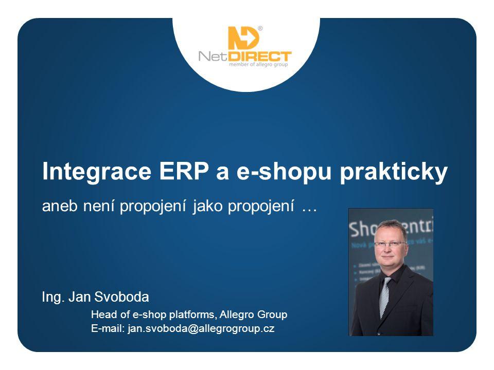a Integrace ERP a e-shopu prakticky aneb není propojení jako propojení … Ing.