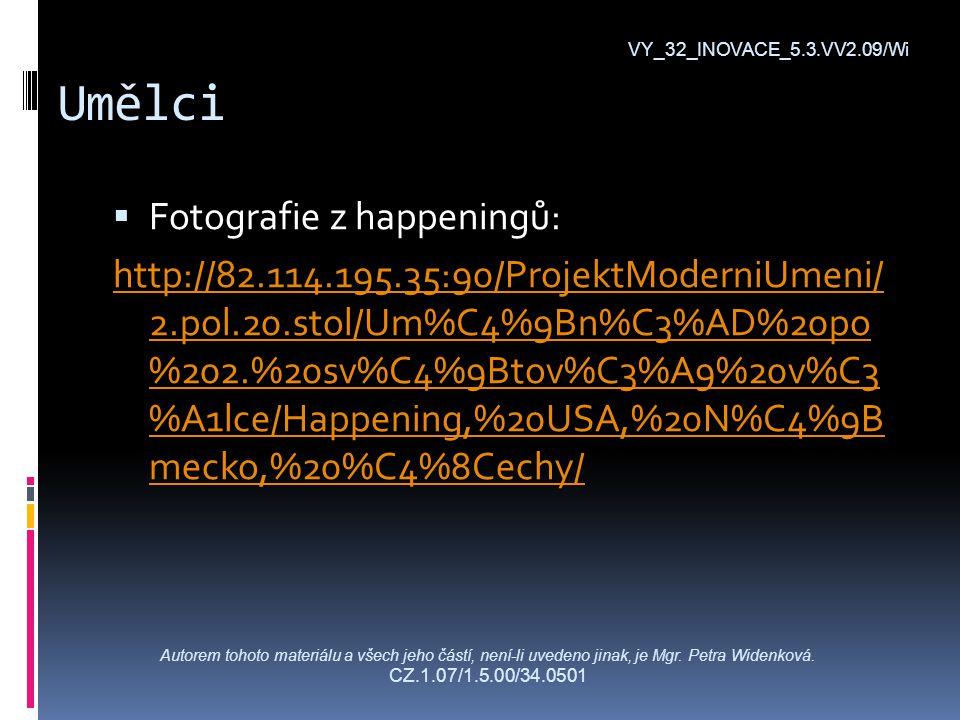 Umělci VY_32_INOVACE_5.3.VV2.09/Wi Autorem tohoto materiálu a všech jeho částí, není-li uvedeno jinak, je Mgr.