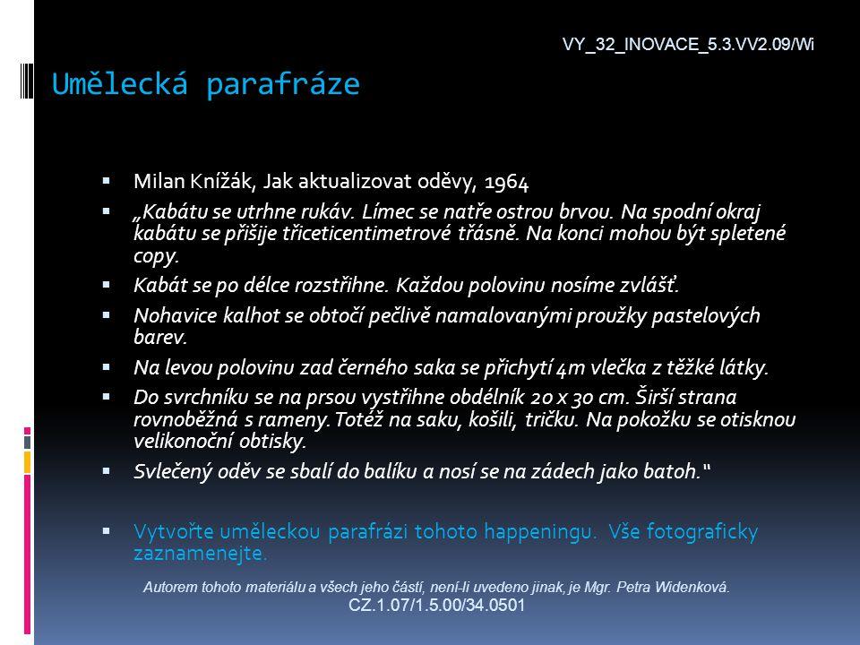 """Umělecká parafráze VY_32_INOVACE_5.3.VV2.09/Wi  Milan Knížák, Jak aktualizovat oděvy, 1964  """"Kabátu se utrhne rukáv."""