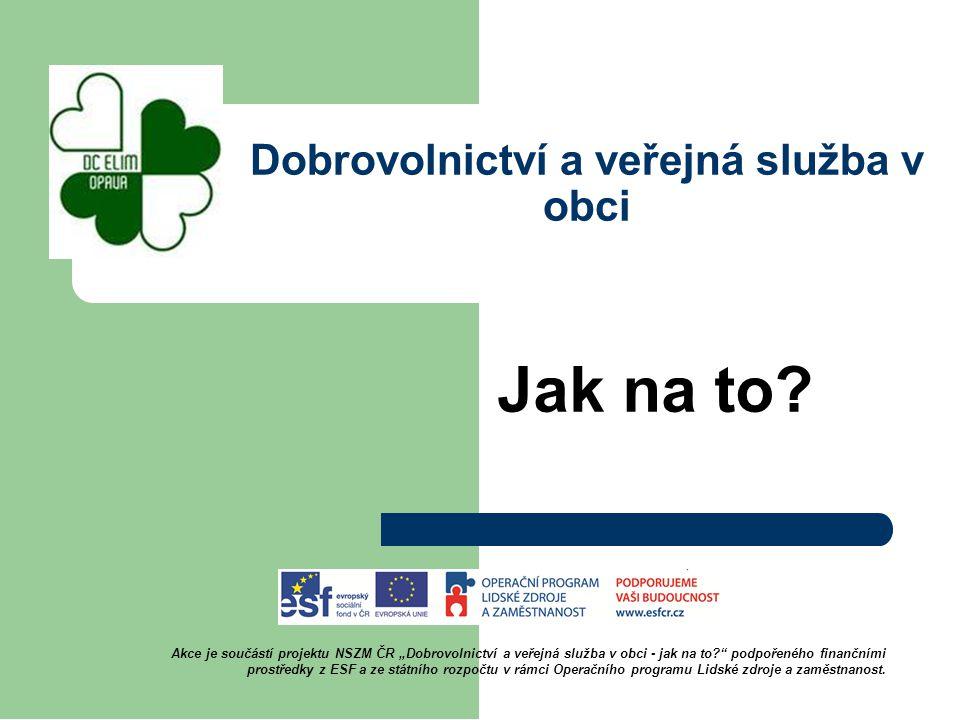 Dobrovolnictví a veřejná služba v obci Jak na to.