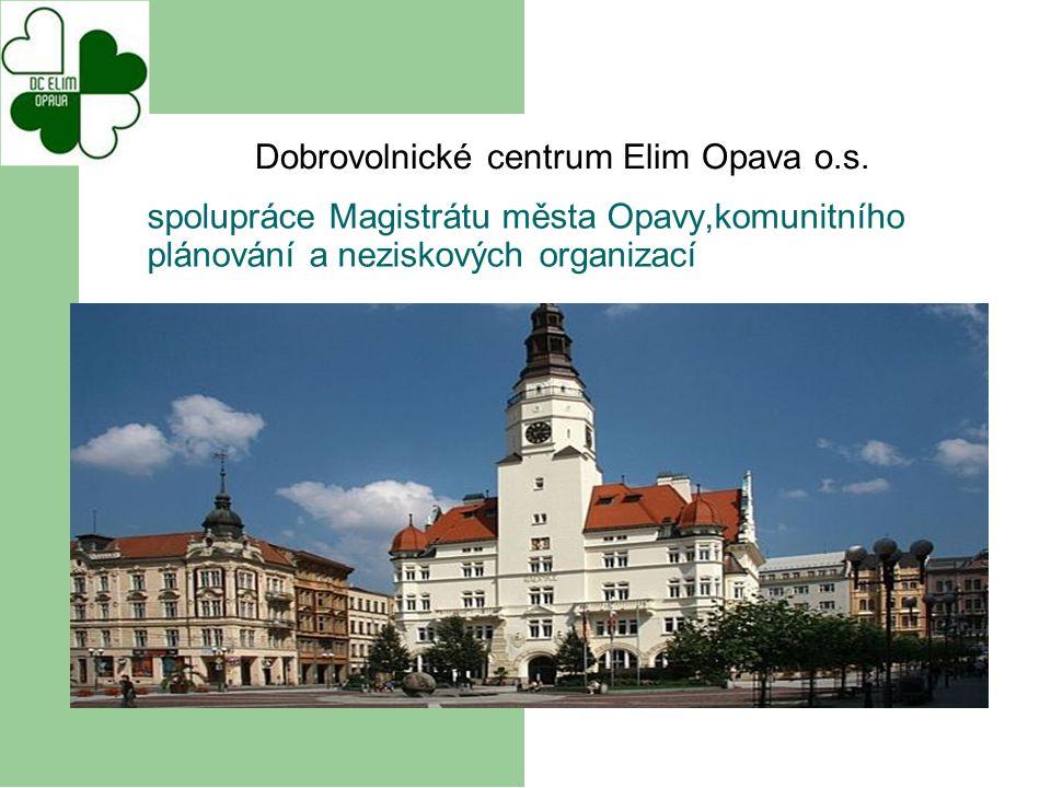 spolupráce Magistrátu města Opavy,komunitního plánování a neziskových organizací Dobrovolnické centrum Elim Opava o.s.