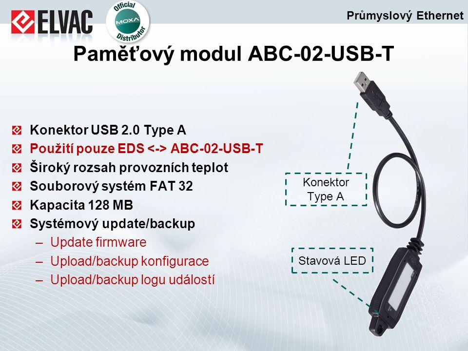 Konektor USB 2.0 Type A Použití pouze EDS ABC-02-USB-T Široký rozsah provozních teplot Souborový systém FAT 32 Kapacita 128 MB Systémový update/backup