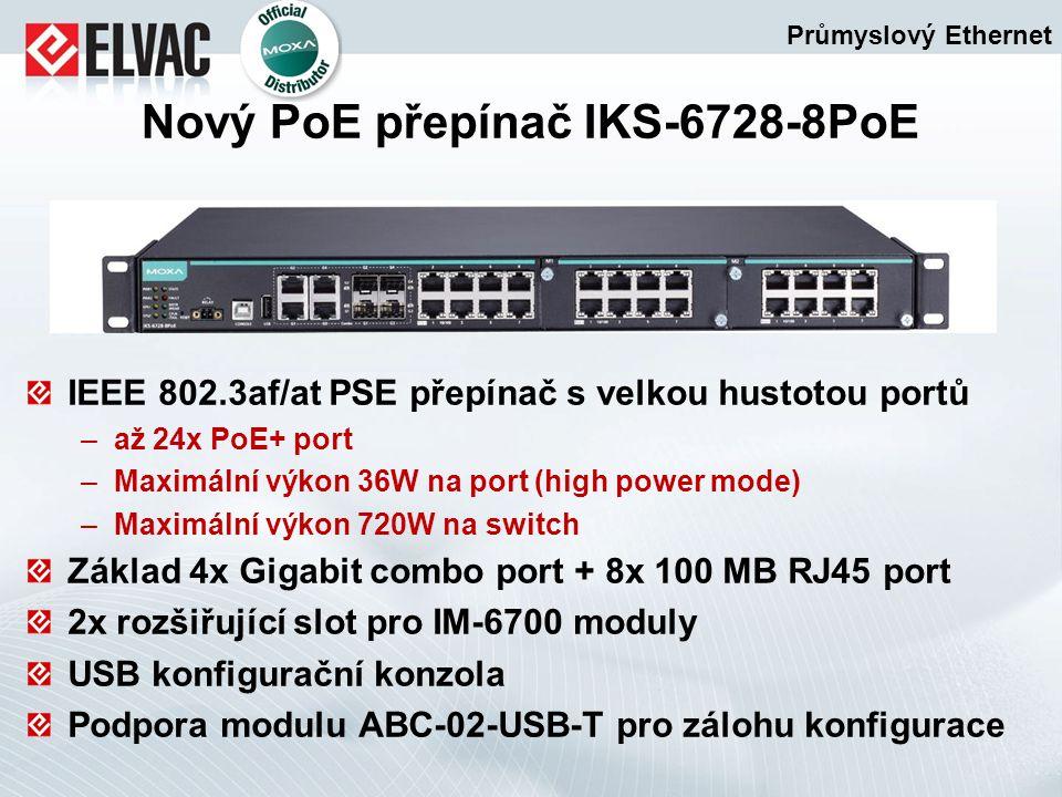 IEEE 802.3af/at PSE přepínač s velkou hustotou portů –až 24x PoE+ port –Maximální výkon 36W na port (high power mode) –Maximální výkon 720W na switch