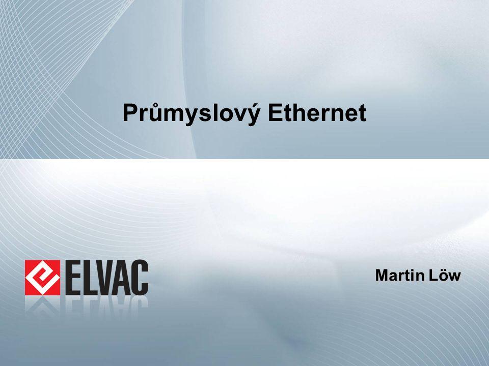 Průmyslový Ethernet Martin Löw