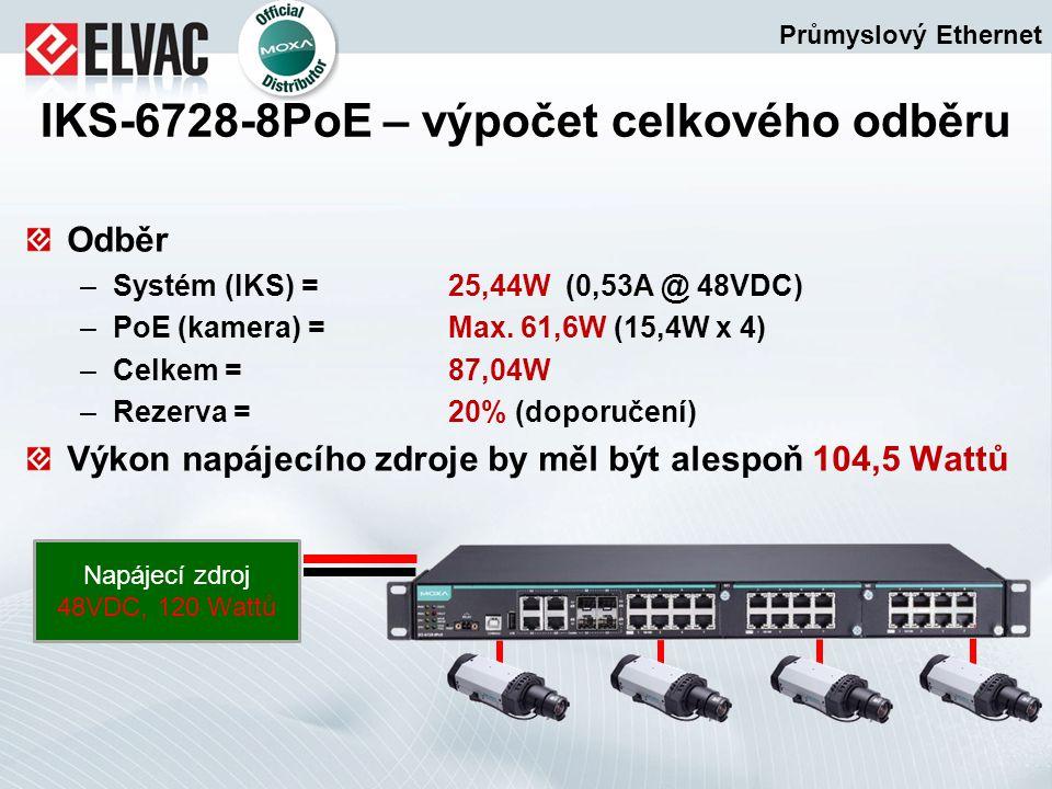 Odběr –Systém (IKS) = 25,44W (0,53A @ 48VDC) –PoE (kamera) = Max. 61,6W (15,4W x 4) –Celkem = 87,04W –Rezerva =20% (doporučení) Výkon napájecího zdroj