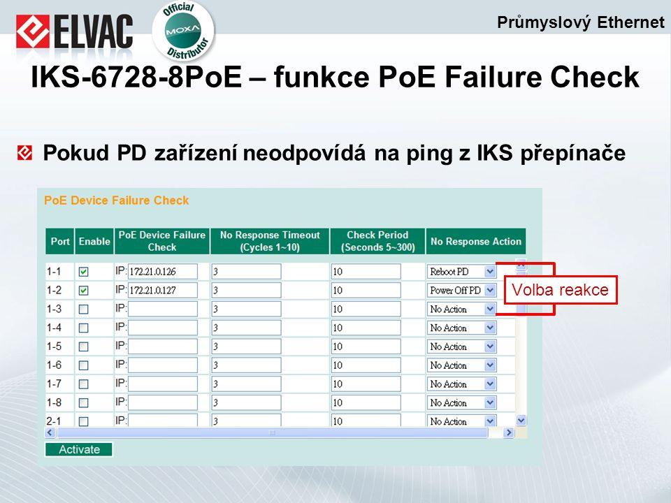 Pokud PD zařízení neodpovídá na ping z IKS přepínače Průmyslový Ethernet IKS-6728-8PoE – funkce PoE Failure Check Volba reakce
