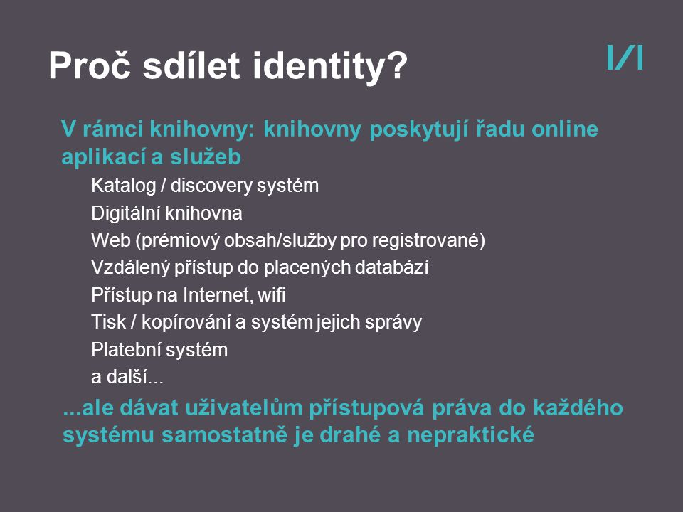 Proč sdílet identity.
