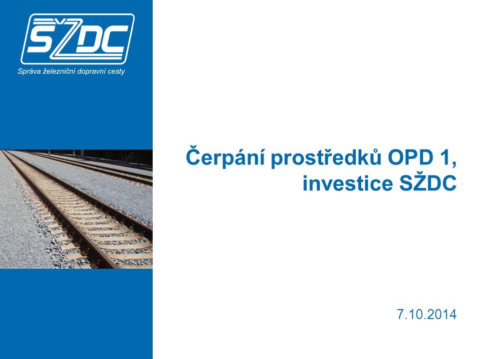 Čerpání prostředků OPD 1, investice SŽDC 7.10.2014
