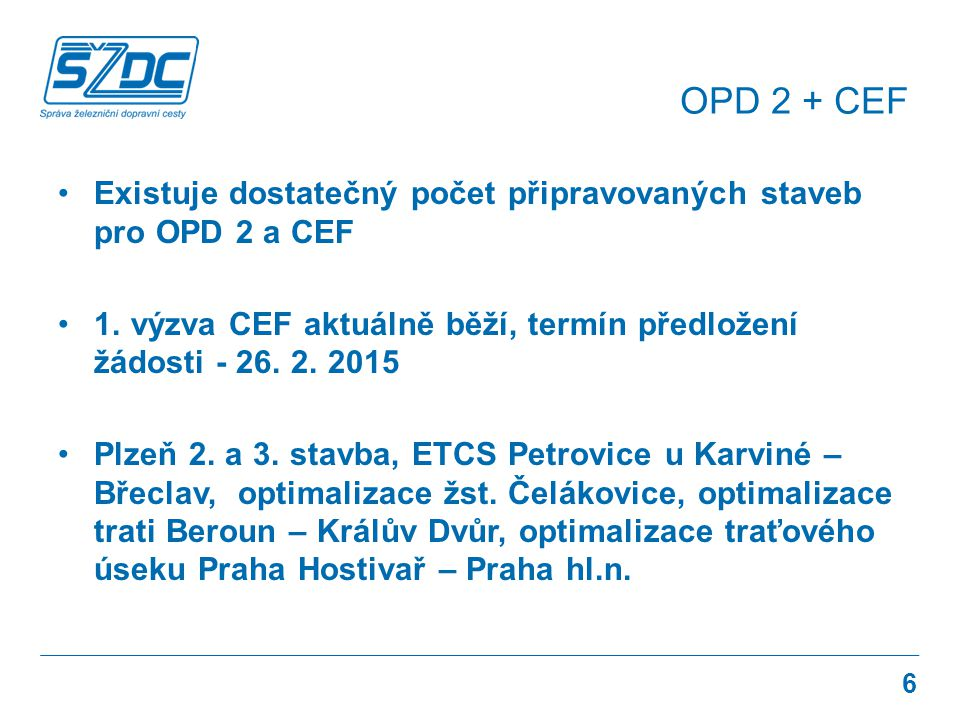 Existuje dostatečný počet připravovaných staveb pro OPD 2 a CEF 1.