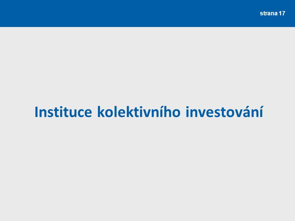 strana 17 Instituce kolektivního investování
