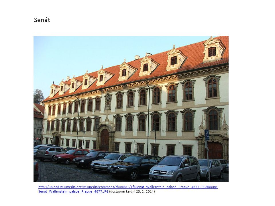http://upload.wikimedia.org/wikipedia/commons/thumb/1/1f/Senat_Wallenstein_palace_Prague_4677.JPG/800px- Senat_Wallenstein_palace_Prague_4677.JPGhttp: