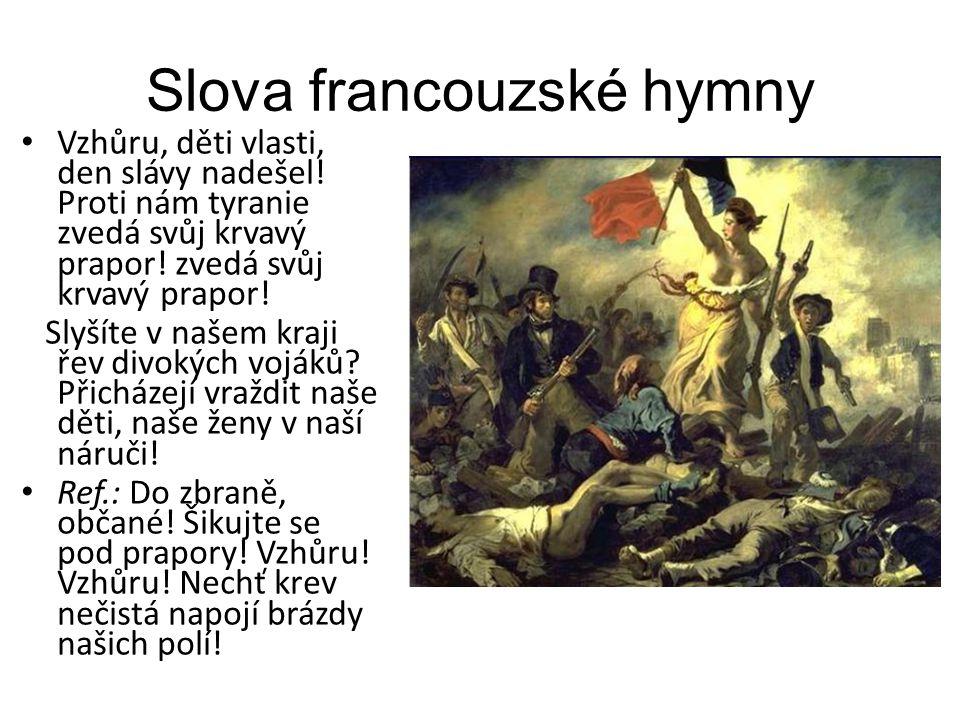 Slova francouzské hymny Vzhůru, děti vlasti, den slávy nadešel.