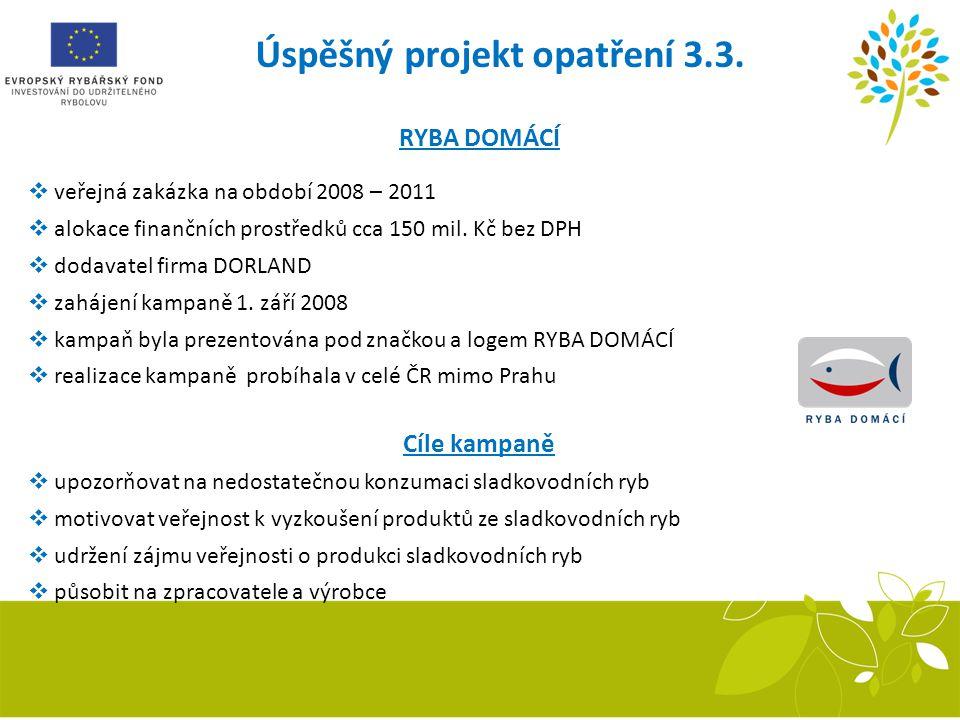 Úspěšný projekt opatření 3.3. Recirkulační systém RYBA DOMÁCÍ  veřejná zakázka na období 2008 – 2011  alokace finančních prostředků cca 150 mil. Kč