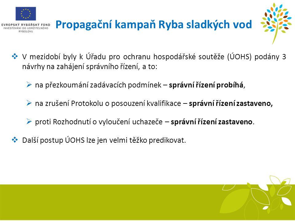 Propagační kampaň Ryba sladkých vod  V mezidobí byly k Úřadu pro ochranu hospodářské soutěže (ÚOHS) podány 3 návrhy na zahájení správního řízení, a t